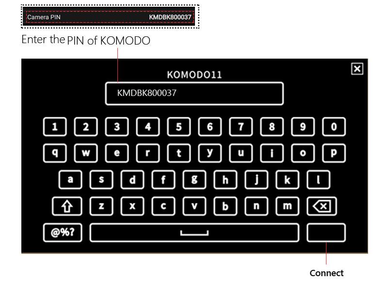 Enter the PIN of Komodo camera